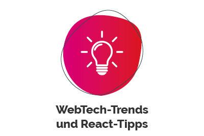 WebTech-Trends und React-Tipps